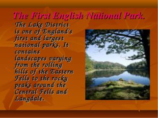 The First English National Park. The Lake District is one of England's first