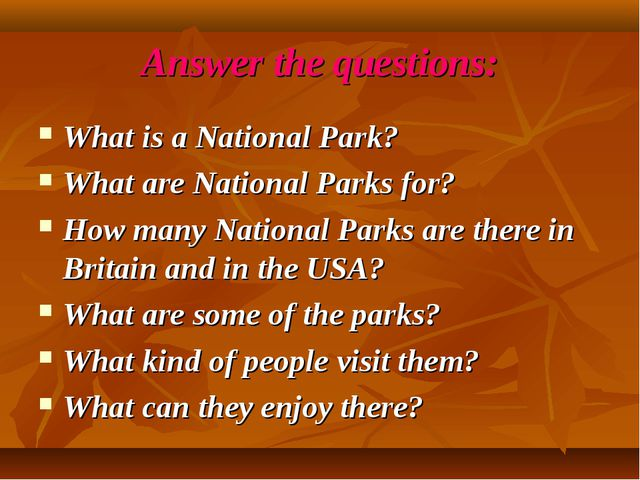 Answer the questions: What is a National Park? What are National Parks for? H...