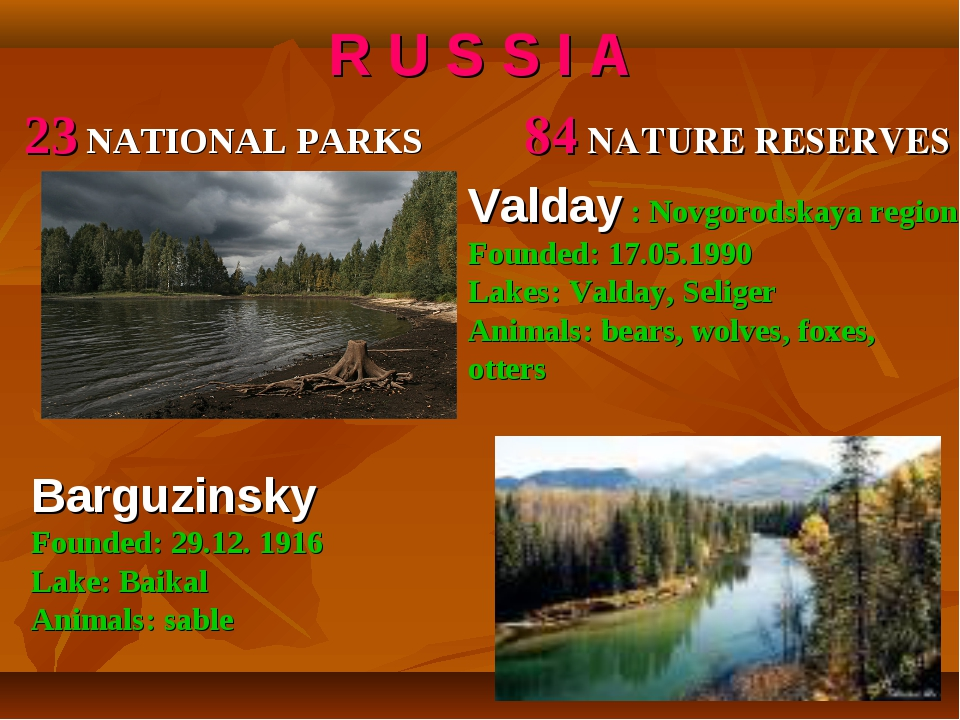 R U S S I A 23 NATIONAL PARKS 84 NATURE RESERVES Valday : Novgorodskaya regio...