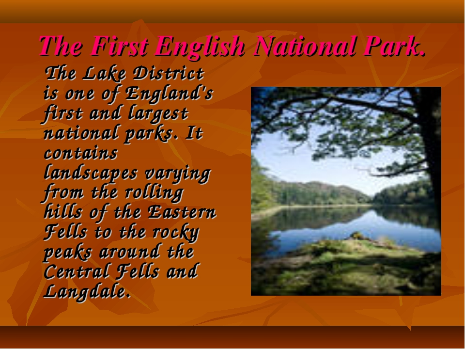 The First English National Park. The Lake District is one of England's first...
