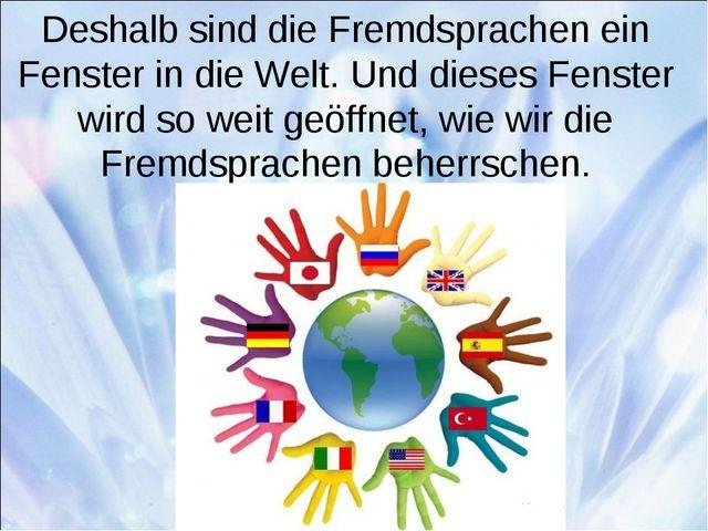 Deshalb sind die Fremdsprachen ein Fenster in die Welt. Und dieses Fenster w...