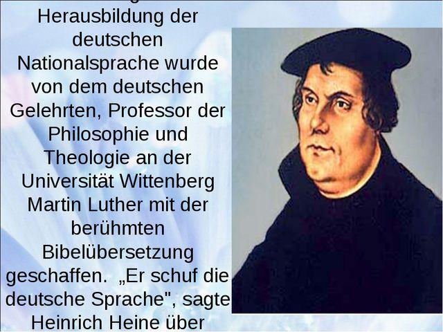 Die Grundlage für die Herausbildung der deutschen Nationalsprache wurde von d...