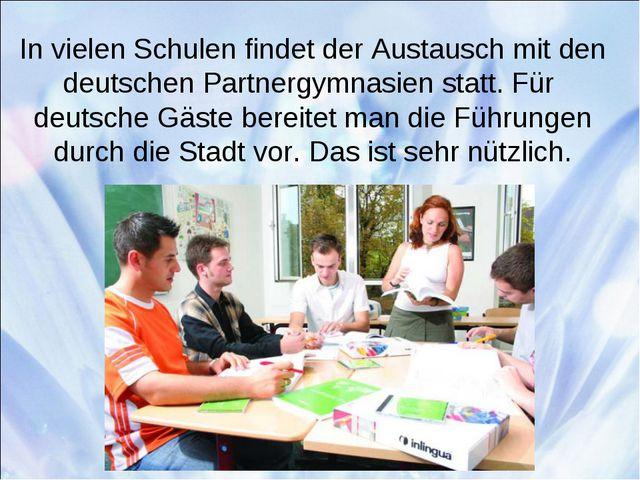 In vielen Schulen findet der Austausch mit den deutschen Partnergymnasien sta...