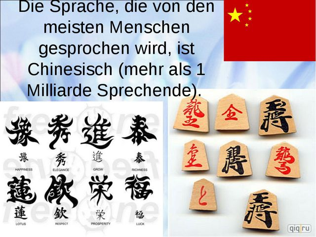 Die Sprache, die von den meisten Menschen gesprochen wird, ist Chinesisch (me...