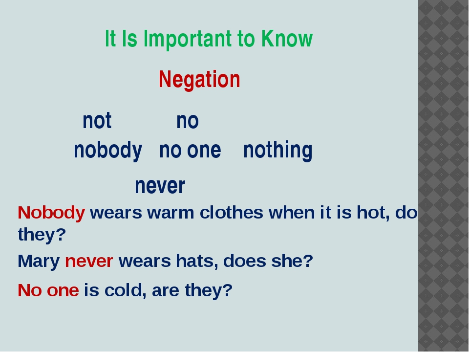 It Is Important to Know Negation 		 not no nobody no one nothing 	 	 	 never...