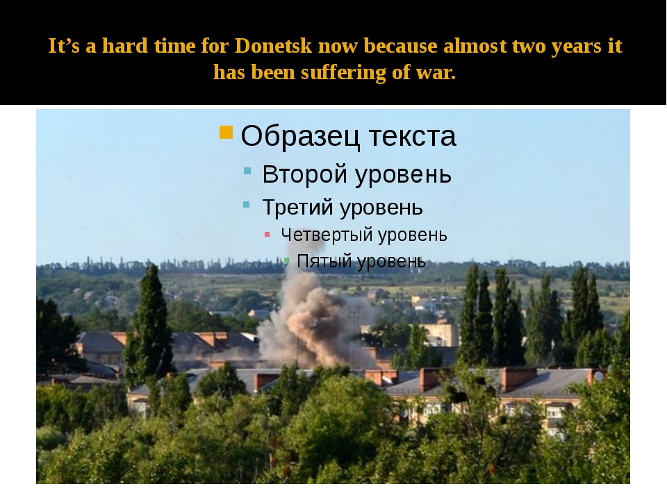 It's a hard time for Donetsk now because almost two years it has been sufferi...