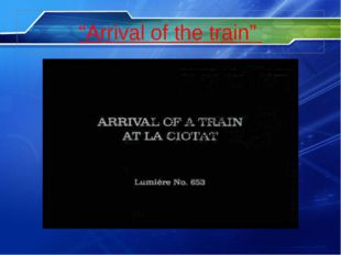 """Arrival of the train"""