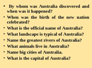 By whom was Australia discovered and when was it happened? When was the birt