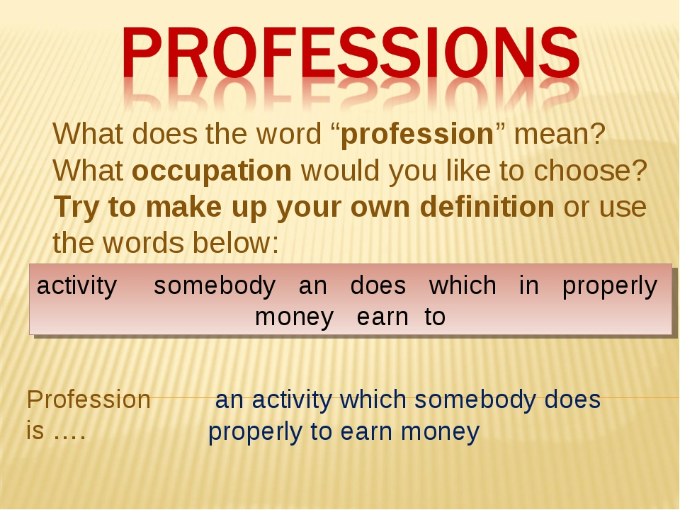 "What does the word ""profession"" mean? What occupation would you like to choos..."
