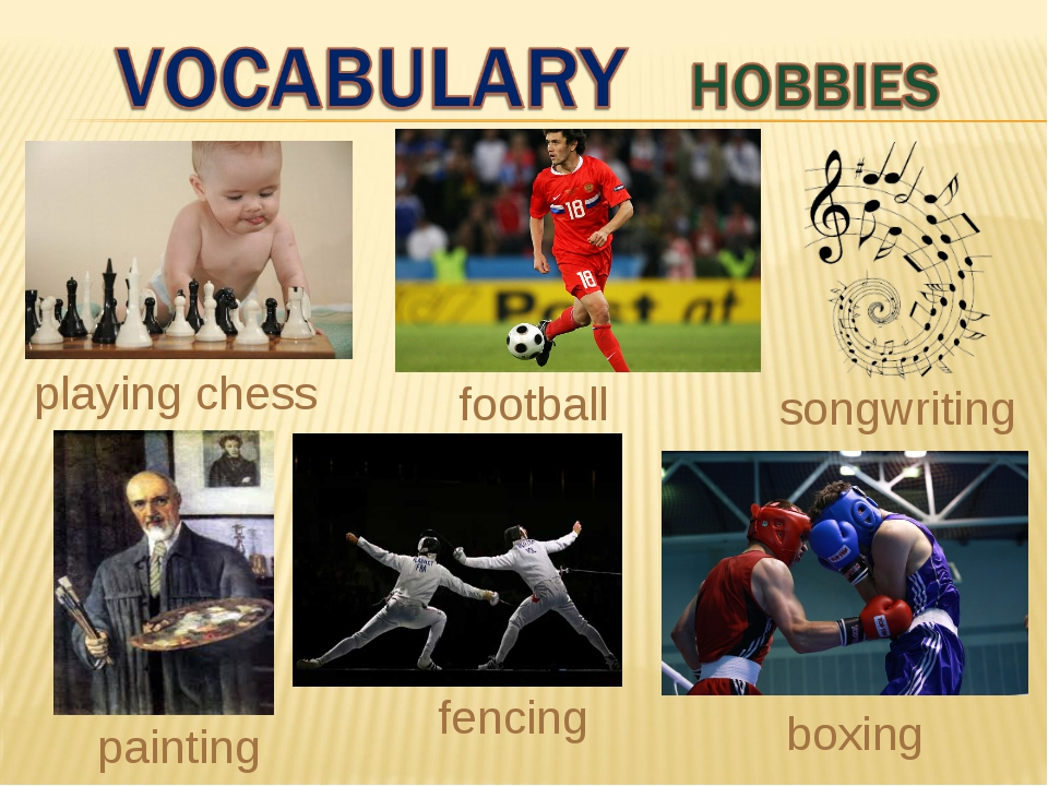 playing chess boxing painting football songwriting fencing
