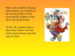 One of the symbols of Easter, Easter Bunny, as a satellite of the ancient god