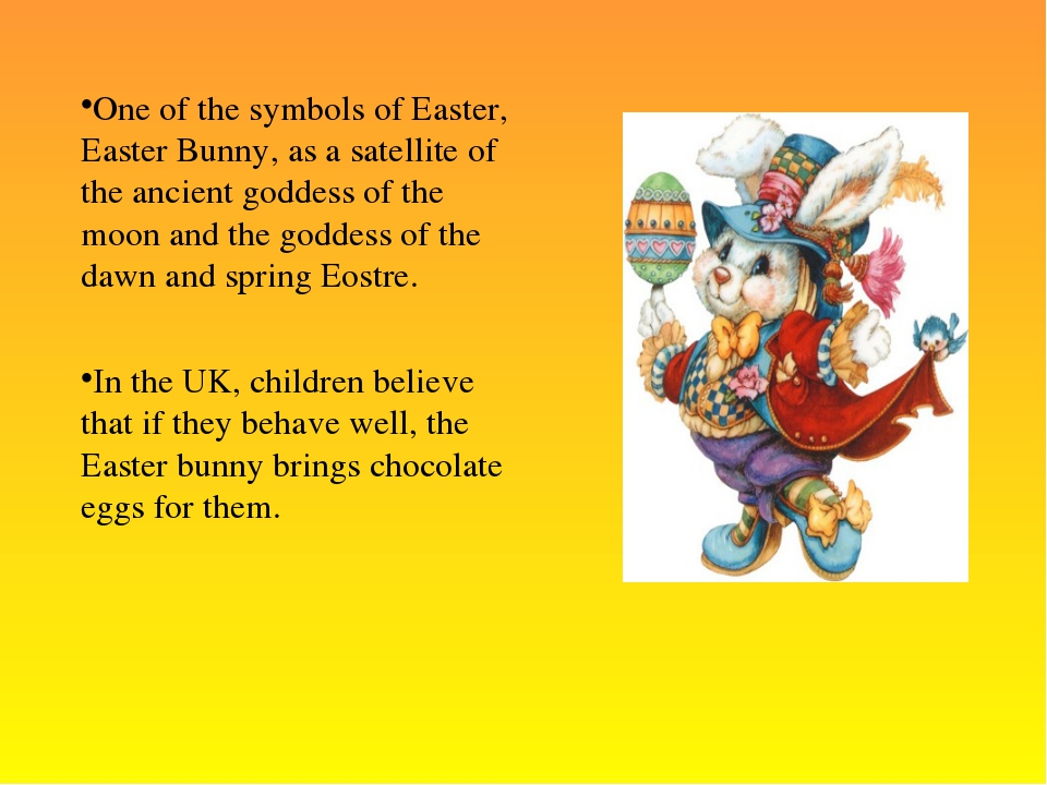 One of the symbols of Easter, Easter Bunny, as a satellite of the ancient god...