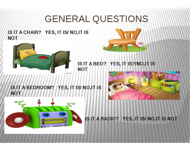 GENERAL QUESTIONS IS IT A CHAIR? YES, IT IS/ NO,IT IS NOT IS IT A BED? YES, I...