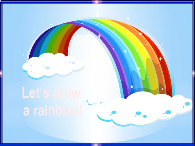 Let's draw a rainbow!