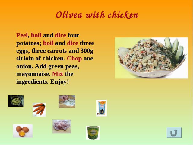 Olivea with chicken Peel, boil and dice four potatoes; boil and dice three eg...