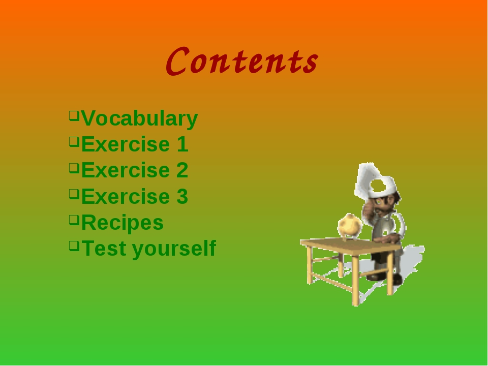 Contents Vocabulary Exercise 1 Exercise 2 Exercise 3 Recipes Test yourself