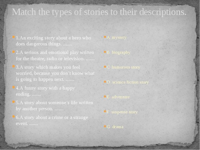 Match the types of stories to their descriptions. 1.An exciting story about a...