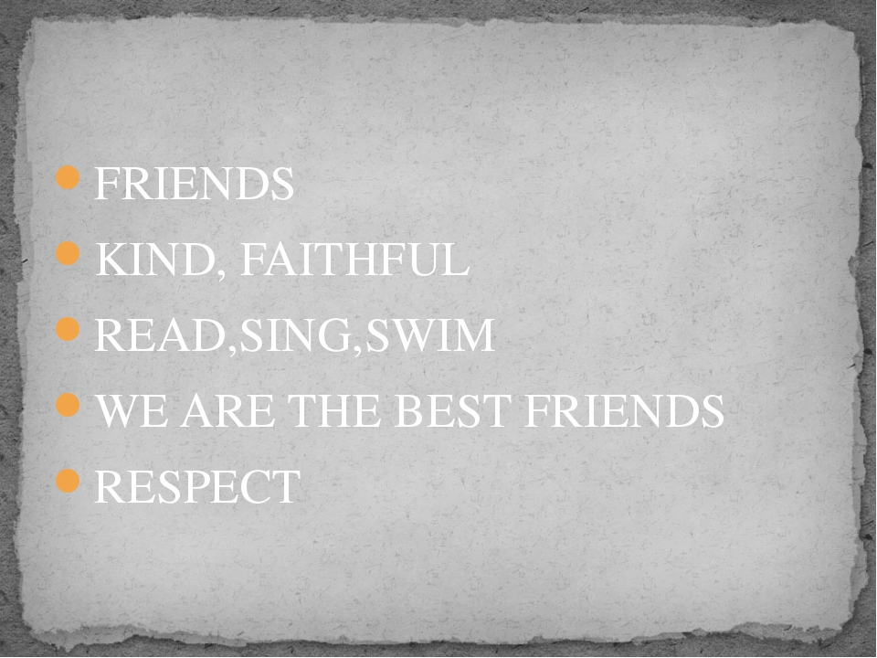 FRIENDS KIND, FAITHFUL READ,SING,SWIM WE ARE THE BEST FRIENDS RESPECT