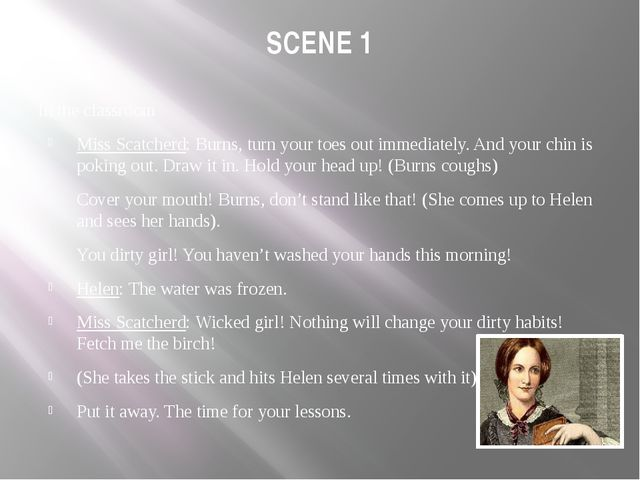 SCENE 1 In the classroom Miss Scatcherd: Burns, turn your toes out immediatel...