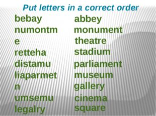 Put letters in a correct order abbey monument theatre stadium bebay numontme