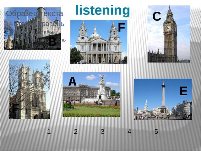 listening B C F E A F 1 2 3 4 5