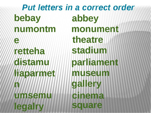 Put letters in a correct order abbey monument theatre stadium bebay numontme...
