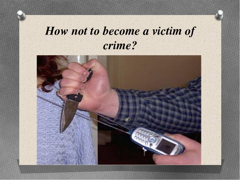 How not to become a victim of crime?