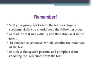 Remember! 5. If your group works with the text developing speaking skills you
