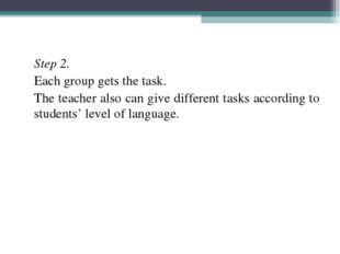 Step 2. Each group gets the task. The teacher also can give different task