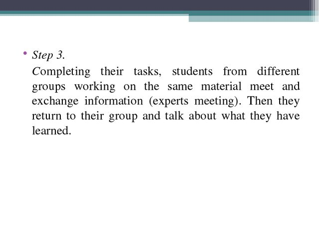 Step 3. Completing their tasks, students from different groups working on th...