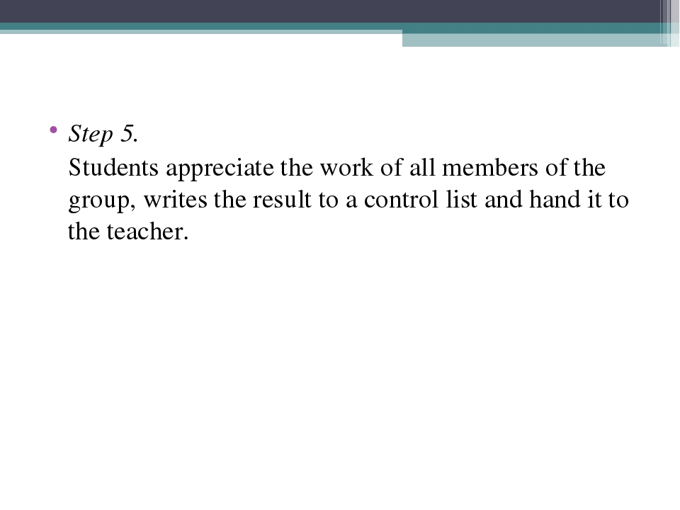 Step 5. 	Students appreciate the work of all members of the group, writes the...