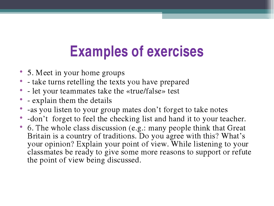 Examples of exercises 5. Meet in your home groups - take turns retelling the...