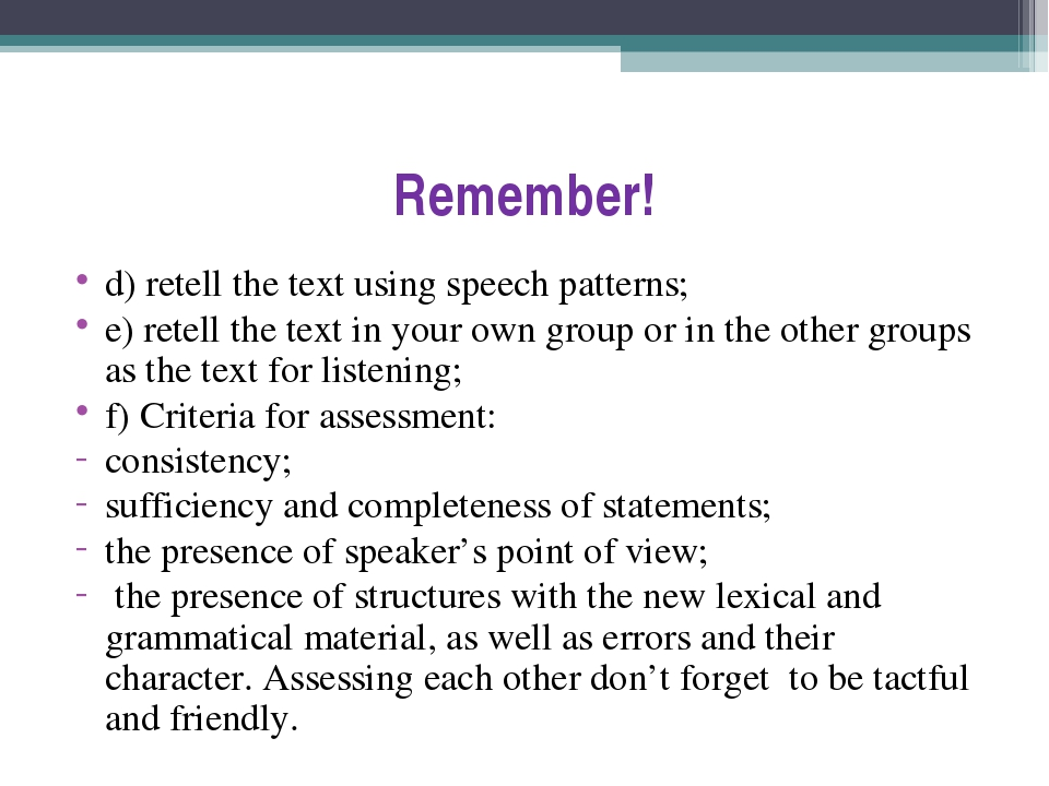 Remember! d) retell the text using speech patterns; e) retell the text in you...