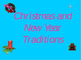 Christmas and New Year Traditions