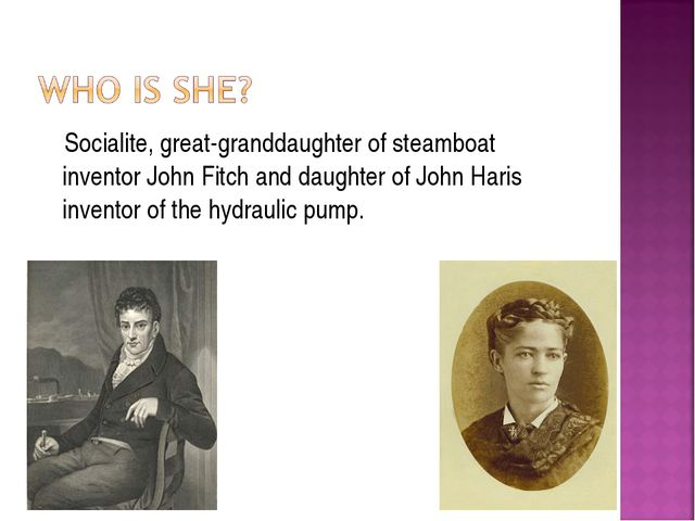 Socialite, great-granddaughter of steamboat inventor John Fitch and daughter...