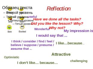 Reflection Have we done all the tasks? Did you like the lesson? Why? Why not