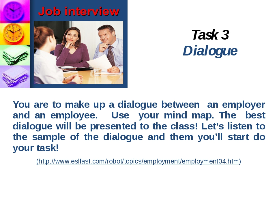 Task 3 Dialogue You are to make up a dialogue between an employer and an empl...