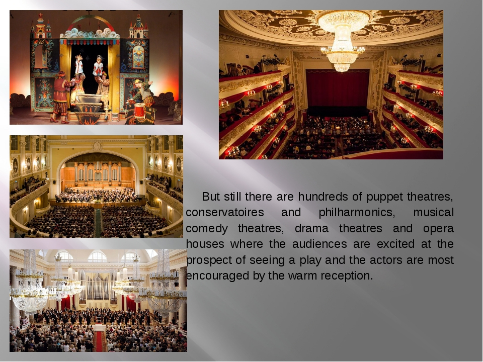 But still there are hundreds of puppet theatres, conservatoires and philharm...
