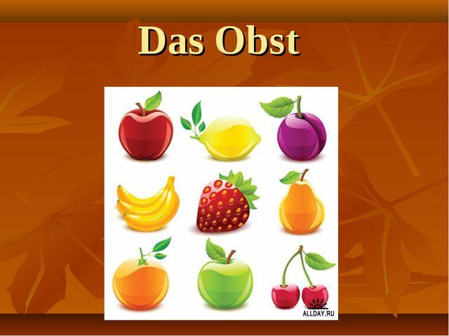 Das Obst