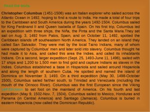 Read the texts. Christopher Columbus (1451-1506) was an Italian explorer who