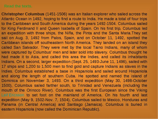 Read the texts. Christopher Columbus (1451-1506) was an Italian explorer who...