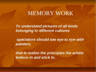 MEMORY WORK To understand pictures of all kinds belonging to different cultur