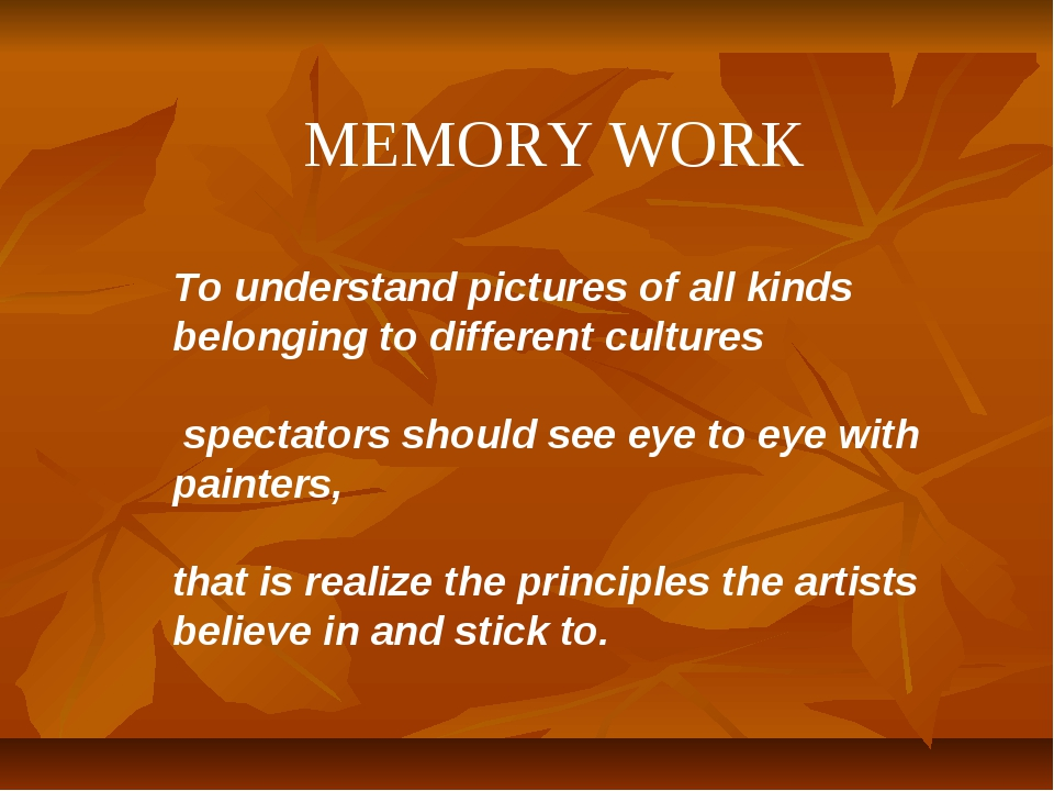 MEMORY WORK To understand pictures of all kinds belonging to different cultur...