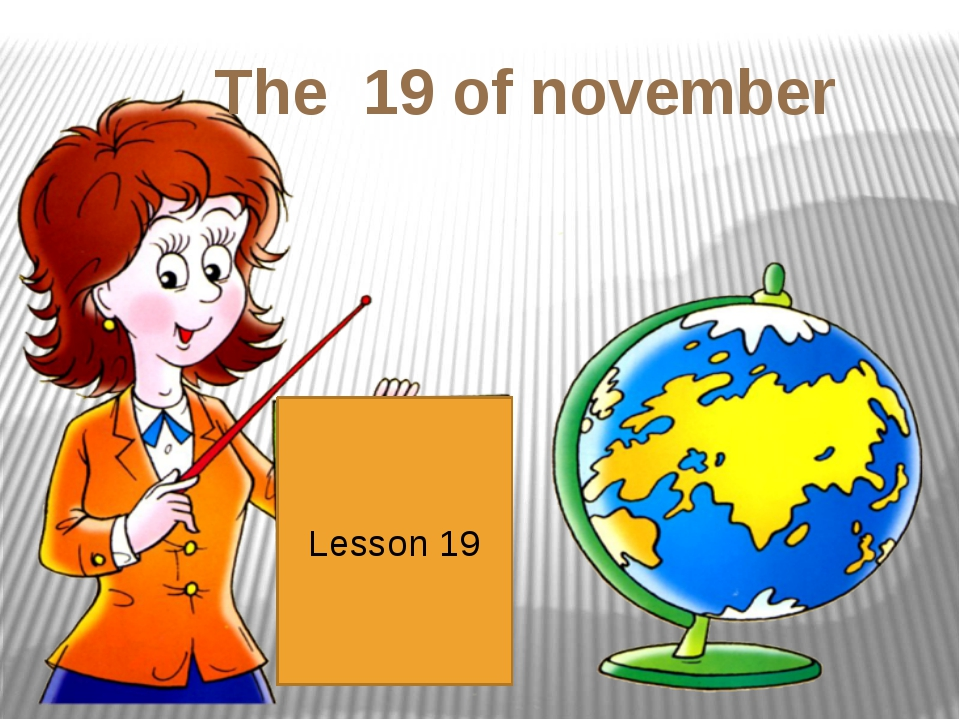 Lesson 19 The 19 of november