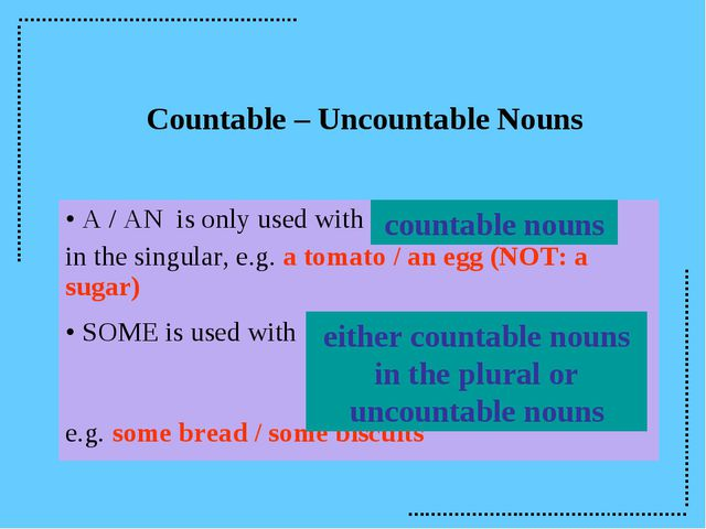 countable nouns either countable nouns in the plural or uncountable nouns Cou...
