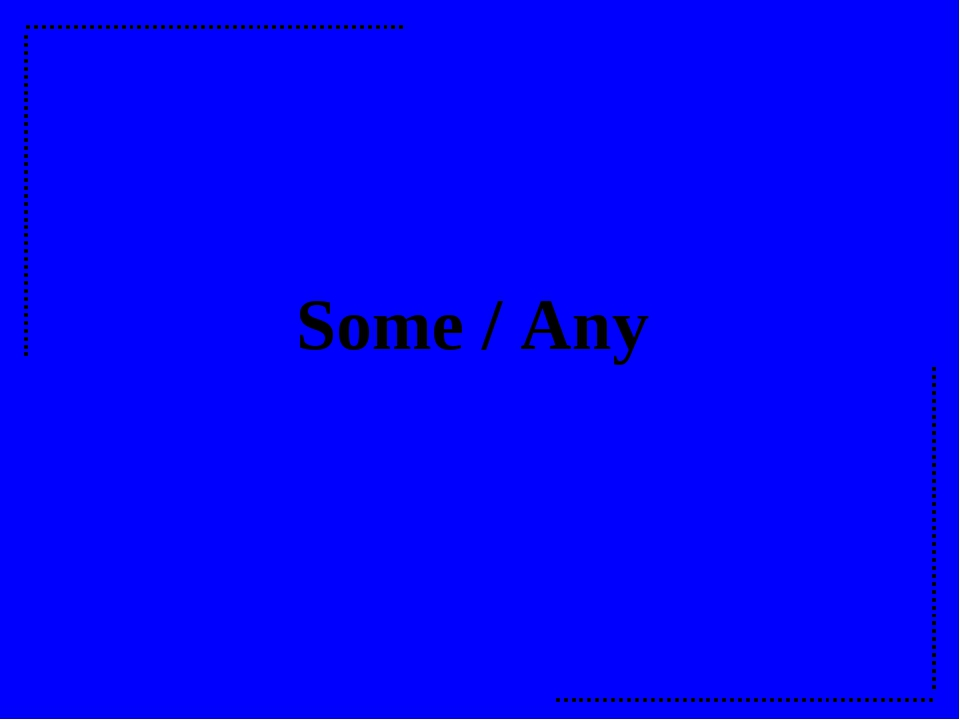 Some / Any
