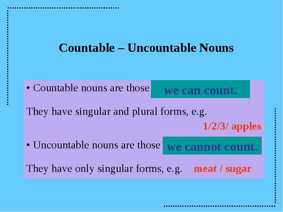 Countable – Uncountable Nouns we can count. we cannot count. Countable nouns...