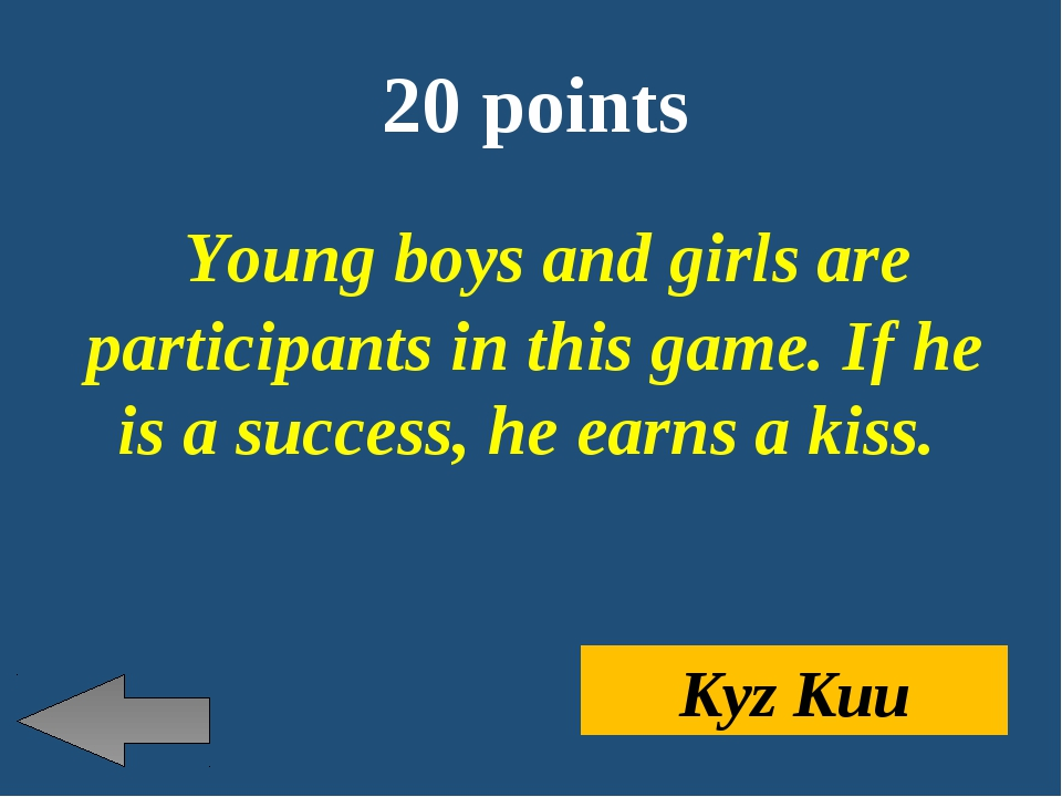20 points Young boys and girls are participants in this game. If he is a succ...