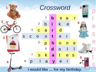 Crossword 1 2 3 4 5 6 7 8 b e a r b i k e c a r d s c o o t e r p h o n e d o