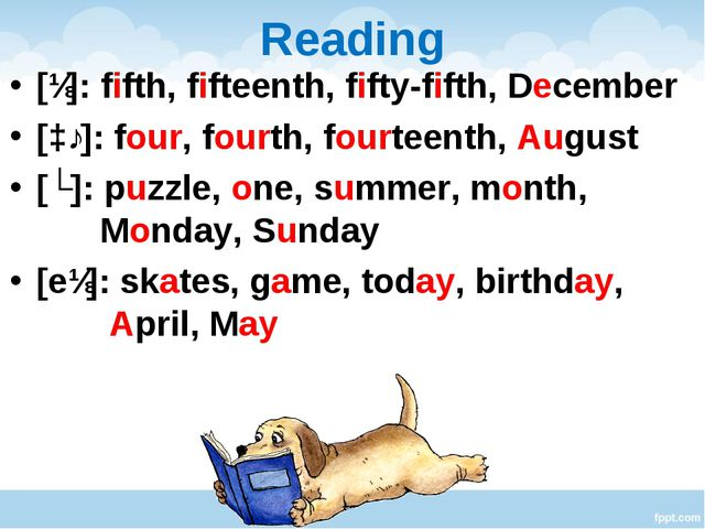 Reading [ɪ]: fifth, fifteenth, fifty-fifth, December [ɔː]: four, fourth, four...